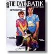 Tie Dye To Die For & Batik You Can't Resist!
