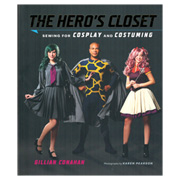 The Hero's Closet - Sewing for Cosplay and Costuming